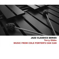 Jazz Classics Series: Music from Cole Porter's Can Can — Terry Gibbs