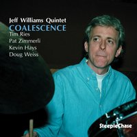 Coalescence — Tim Ries, Kevin Hays, Doug Weiss, Pat Zimmerli, Jeff Williams