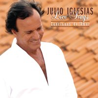 Love Songs...Canciones De Amor — Julio Iglesias
