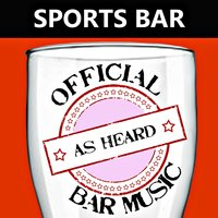 Official Bar Music: Sports Bar — Playin' Buzzed