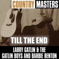 Country Masters: Till The End — Larry Gatlin and The Gatlin Boys and Barbie Benton