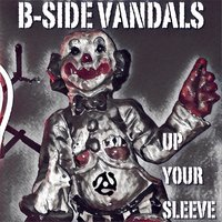 Up Your Sleeve — B-Side Vandals