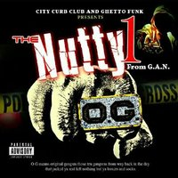 City Curb Club and Ghetto Funk Presents...O.G — The Nutty 1