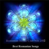 Romanian House Club Mix 2012 Best Romanian Songs — сборник
