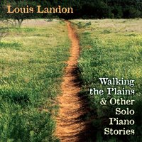 Walking the Plains & Other Solo Piano Stories — Louis Landon