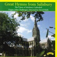 Great Hymns from Salisbury — Salisbury Cathedral Choir|David Halls|John Challenger