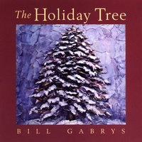 The Holiday Tree — Bill Gabrys
