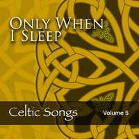 Only When I Sleep: Celtic Songs, Vol. 5 — The Clydesiders
