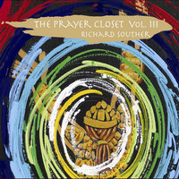 The Prayer Closet, Vol. 3 — Richard Souther