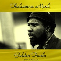 Thelonious Monk Golden Tracks — John Coltrane, Gerry Mulligan, Thelonious Monk