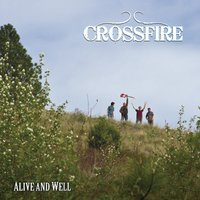 Alive and Well — Crossfire