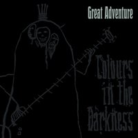 Colours In The Darkness — Great Adventure