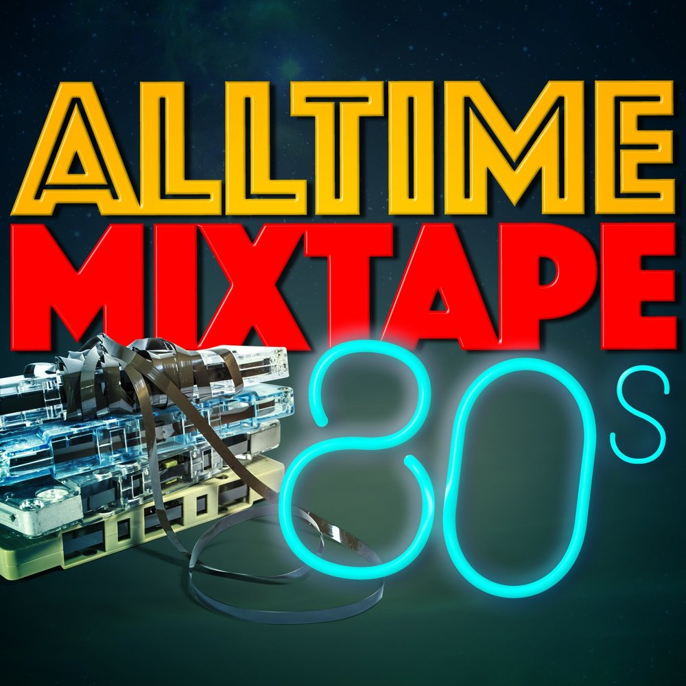 Alltime Mixtape 80s Greatest Hits Compilation Annes 80 Pop Band