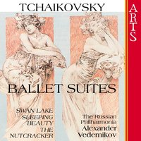 Tchaikovsky: Ballet Suites - Swan Lake, The Sleeping Beauty & The Nutcracker — Пётр Ильич Чайковский, The Russian Philharmonia, Alexander Vedernikov