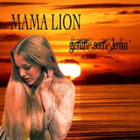 Gimme Some Lovin' — Mama Lion