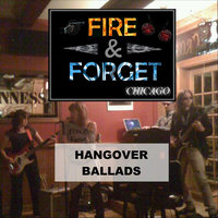 Hangover Ballads — Fire and Forget: Chicago
