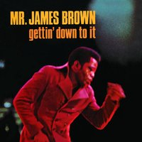 Gettin' Down To It — James Brown