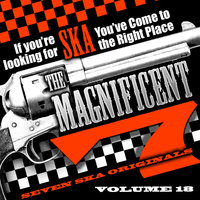 The Magnificent 7, Seven Ska Originals, If You're Looking for Ska You've Come to the Right Place, Vol. 18 — Buster's Group