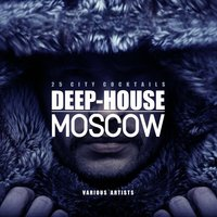 Deep-House Moscow (25 City Cocktails) — сборник