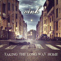 Taking The Long Way Home — Vink