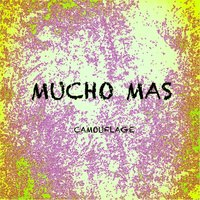 Camouflage — Mucho Mas
