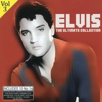 The Ultimate Collection Vol. 3 — Elvis Presley