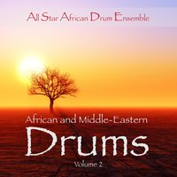 African and Middle Eastern Drums, Vol. 2 — All Star African Drum Ensemble