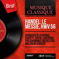 Handel: Le Messie, HWV 56 — Huddersfield Choral Society, Royal Liverpool Philharmonic Orchestra, Malcolm Sargent, Ernest Cooper, Георг Фридрих Гендель