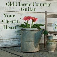 Old Classic Country Guitar: Your Cheatin' Heart — The O'Neill Brothers Group
