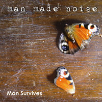 Man Survives — Man Made Noise