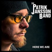 Here We Are — Patrik Jansson Band