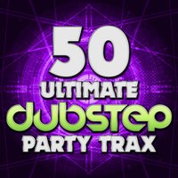 50 Ultimate Dubstep Party Trax — сборник