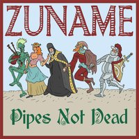 Pipes Not Dead — Zuname