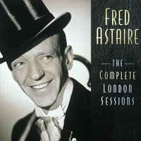 The Complete London Sessions — Fred Astaire