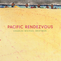 Pacific Rendezvous — Charles Michael Brotman