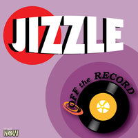 Jizzle — Off The Record