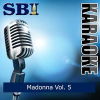 Sbi Gallery Series - Madonna, Vol. 5 — SBI Audio Karaoke