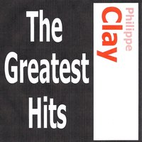 Philippe Clay - The greatest hits — Philippe Clay