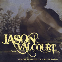 Musical Sunshine for a Rainy World — Jason Valcourt