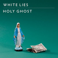 Holy Ghost — White Lies