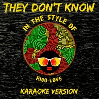 They Don't Know (In the Style of Rico Love) - Single — Ameritz Karaoke Entertainment