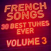 French Songs - 30 Best Tunes Ever, Vol. 3 — сборник