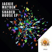 Shaded House EP — Jackie Mayden