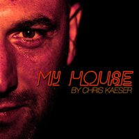 My House — Chris Kaeser