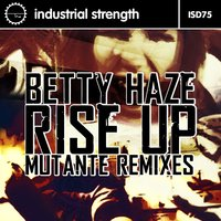 Rise Up — Betty Haze, Mutante