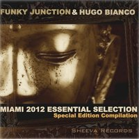 Funky Junction & Hugo Bianco Miami 2012 Essential Selection — Funky Junction
