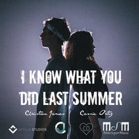 I Know What You Did Last Summer — Christian James, Cassie Ortiz