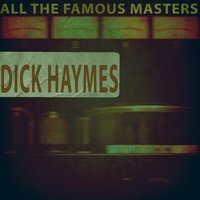 All the Famous Masters — Dick Haymes