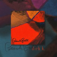 Beach Ball — Peter Erskine, Alan Pasqua, Marc Johnson, Dirk K.