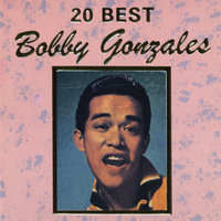 20 Best Bobby Gonzales — Bobby Gonzales